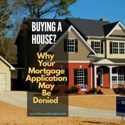 Top 4 Reasons Why You're Getting Turned Down for a Mortgage