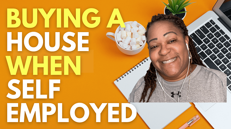 Buying a house when self employed