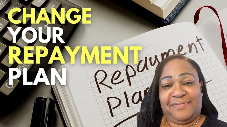 Change Your Repayment Plan Now